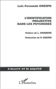 Luis-Fernando Crespo - L'identification projective dans les psychoses.