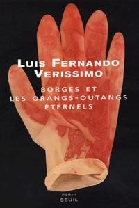 Luis-Fernando Verissimo - Borges et les orangs-outangs éternels.