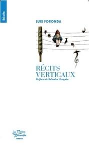 Luis Foronda - Récits verticaux.