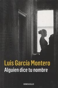 Luis Garcia Montero - Alguien dice tu nombre.