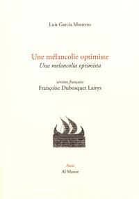 Luis Garcia Montero - Une mélancolie optimiste.