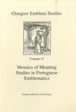 Luis Gomes - Mosaics of Meaning - Studies in Portuguese Emblematics.