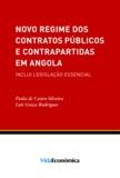 Luís Graça Rodrigues et Paula de Castro Silveira - Novo Regime dos Contratos Públicos e Contrapartidas em Angola.