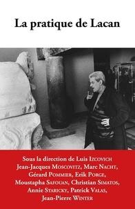 Luis Izcovich et Jean-Jacques Moscovitz - La pratique de Lacan.