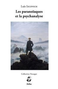 Luis Izcovich - Les paranoïaques et la psychanalyse.