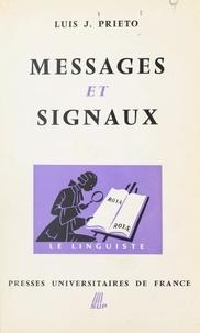 Luis Jorge Prieto et André Martinet - Messages et signaux.