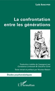 Luis Kancyper - La confrontation entre les générations.