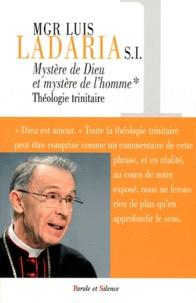 Luis Ladaria - Mystère de Dieu, mystère de l'homme - Tome 1, Théologie trinitaire.