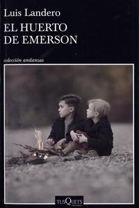 Luis Landero - El huerto de Emerson.
