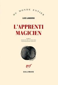 Luis Landero - L'apprenti magicien.