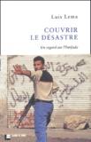 Luis Lema - Couvrir le désastre - Un regard sur l'Intifada.