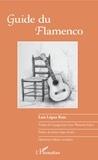 Luis Lopez Ruiz - Guide du flamenco.