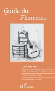 Guide du flamenco - Luis Lopez Ruiz |
