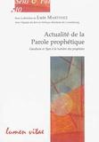 Luis Martinez - Actualité de la parole prophétique - Gaudium et Spes à la lumière des prophètes.