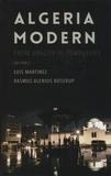 Luis Martinez et Rasmus Alienus Boserup - Algeria Modern - From Opacity to Complexity.