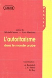 Luis Martinez et Michel Camau - L'autoritarisme dans le monde arabe - Autour de Michel Camau et Luis Martinez.