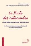 """Luis Martinez Saavedra et Pierre Sauvage - Le pacte des catacombes - """"Une Eglise pauvre pour les pauvres"""" - Un événement méconnu de Vatican II et ses conséquences."""