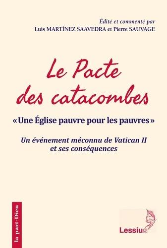 """Le pacte des catacombes. """"Une Eglise pauvre pour les pauvres"""" - Un événement méconnu de Vatican II et ses conséquences"""