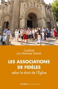 Luis Martinez Sistach - Les associations de fidèles - Selon le droit de l'Église.