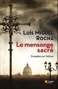 Luis Miguel Rocha - Complots au Vatican Tome 3 : Le mensonge sacré.