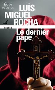 Luis Miguel Rocha - Le dernier pape - Complots au Vatican.