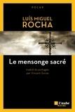 Luís miguel Rocha - Le mensonge sacré.