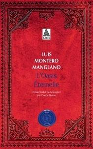 Luis Montero Manglano - Corps royal des quêteurs Tome 2 : L'oasis éternelle.