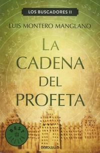 Luis Montero Manglano - Los Buscadores Tome 2 : La cadena del profeta.