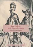 Luis Peñalver Alhambra - Don Quijote, la escritura y la muerte.
