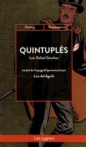 Luis Rafael Sanchez - Quintuplés.