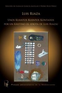 Luis Riaza et Ignacio García Aguilar - Luis RIAZA - Unos kuantos  kuentos Kontados por un Kretino (el idiota de Luis Riaza).