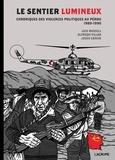 Luis Rossell et Alfredo Villar - Le sentier lumineux - Chroniques des violences politiques au Pérou, 1980-1990.