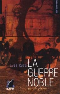 Luis Ruiz - La Guerre Noble - Parole gitane.