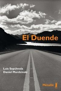 Luis Sepulveda et Daniel Mordzinski - El Duende.
