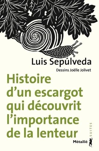 Luis Sepulveda - Histoire d'un escargot qui découvrit l'importance de la lenteur.