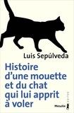 Luis Sepulveda - Histoire d'une mouette et du chat qui lui apprit à voler.