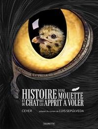 Luis Sepulveda et  Cever - Histoire d'une mouette et du chat qui lui apprit à voler.