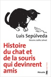 Luis Sepulveda - Histoire du chat et de la souris qui devinrent amis.