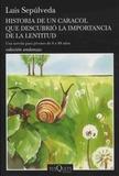 Luis Sepulveda - Historia de un caracol que descrubrio la importancia de la lentitud.
