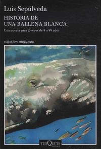 Luis Sepulveda - Historia de una ballena blanca.