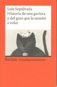 Michaela Schwermann et Luis Sepulveda - Historia de una gaviota y del gato que le enseno a volar - Una novela para Jòvenes de 8 a 88 anos.