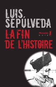 Luis Sepulveda - La fin de l'histoire.