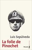 Luis Sepulveda - La folie de Pinochet.