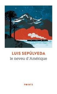 Luis Sepúlveda - Le neveu d'Amérique.