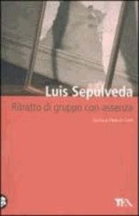 Luis Sepúlveda - Ritratto di gruppo con assenza.