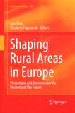 Luís Silva et Elisabete Figueiredo - Shaping Rural Areas in Europe - Perceptions and Outcomes on the Present and the Future.
