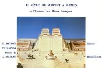 Luis Villaseñor et Doris Heyden - Le Réveil du Serpent à Plumes - Et l'univers des dieux aztèques.