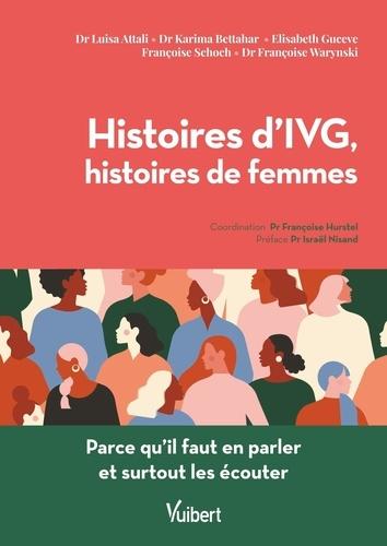 Histoires d'IVG, histoires de femmes. Parce qu'il faut en parler et surtout les écouter
