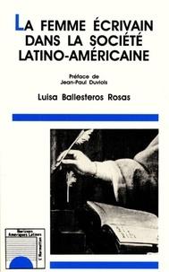 Luisa Ballesteros Rosas - La femme écrivain dans la société latino-américaine.