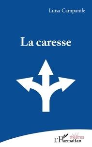 Luisa Campanile - La caresse.